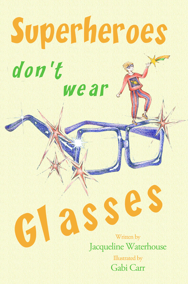 Superheroes don't wear glasses - Book Cover